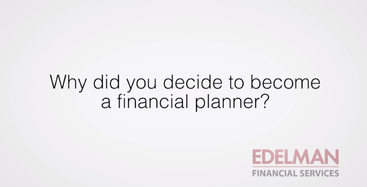 Edelman Financial Planners Videos